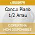 CONC.X PIANO 1/2 ARRAU