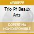TRIO PF BEAUX ARTS