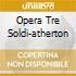 OPERA TRE SOLDI-ATHERTON