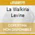 LA WALKIRIA LEVINE