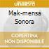 MAK-MENSA SONORA