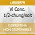 VL CONC. 1/2-CHUNG/SOLT