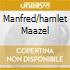 MANFRED/HAMLET MAAZEL