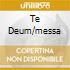 TE DEUM/MESSA