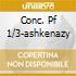 CONC. PF 1/3-ASHKENAZY