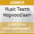 MUSIC TEATRO HOGWOOD/AAM
