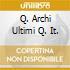 Q. ARCHI ULTIMI Q. IT.