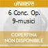 6 CONC. OP. 9-MUSICI