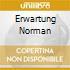 ERWARTUNG NORMAN