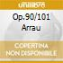 OP.90/101 ARRAU
