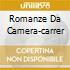 ROMANZE DA CAMERA-CARRER