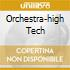 ORCHESTRA-HIGH TECH