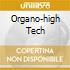 ORGANO-HIGH TECH