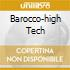 BAROCCO-HIGH TECH
