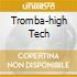 TROMBA-HIGH TECH