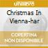 CHRISTMAS IN VIENNA-HAR