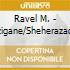 Ravel  M. - Tzigane/Sheherazade