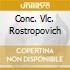 CONC. VLC. ROSTROPOVICH