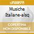 MUSICHE ITALIANE-ALSQ