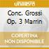 CONC. GROSSI OP. 3 MARRIN