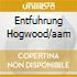 ENTFUHRUNG HOGWOOD/AAM