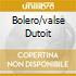BOLERO/VALSE DUTOIT