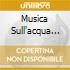 MUSICA SULL'ACQUA PRESTON