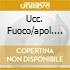 UCC. FUOCO/APOL. DORA
