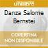 DANZA SALOME BERNSTEI