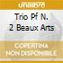 TRIO PF N. 2 BEAUX ARTS
