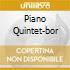 PIANO QUINTET-BOR