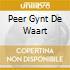 PEER GYNT DE WAART