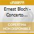 Bloch - Concerto Grosso 1 & 2
