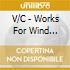 V/C - Works For Wind Ensemble