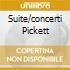 SUITE/CONCERTI PICKETT