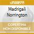 MADRIGALI NORRINGTON