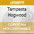 TEMPESTA HOGWOOD