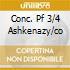 CONC. PF 3/4 ASHKENAZY/CO
