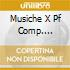 MUSICHE X PF COMP. THIBAUD