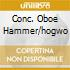 CONC. OBOE HAMMER/HOGWO