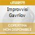 IMPROVVISI GAVRILOV