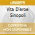 VITA D'EROE SINOPOLI