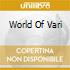 WORLD OF VARI