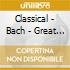 Classical - Bach - Great Organ Works