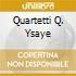 QUARTETTI Q. YSAYE