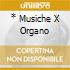 * MUSICHE X ORGANO