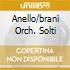 ANELLO/BRANI ORCH. SOLTI