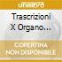 TRASCRIZIONI X ORGANO TROTTER
