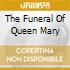 THE FUNERAL OF QUEEN MARY