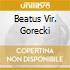 BEATUS VIR. GORECKI